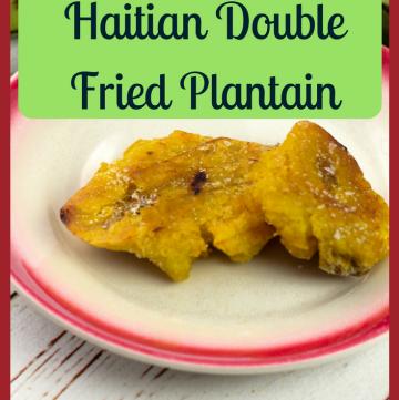 Banane Peze - Haitian Double Fried Green Plantain