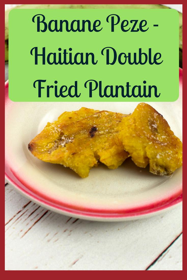 Banane Peze - Haitian Double Fried Plantain | Global ...