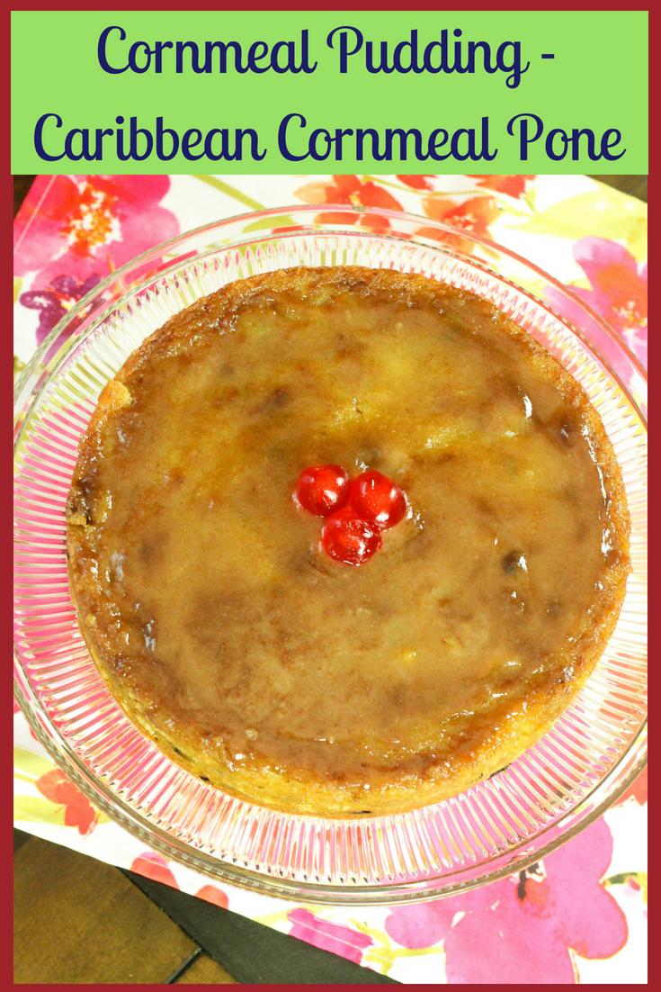 Cornmeal Pudding - Caribbean Cornmeal Pone