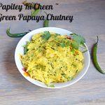 Papitey Ki Cheen, Green Papaya Chutney