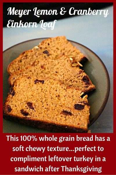 Einkorn Bread, Lemon Cranberry Einkorn Loaf, Whole Grain