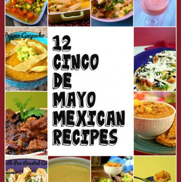 12 Cinco de Mayo Mexican Recipes