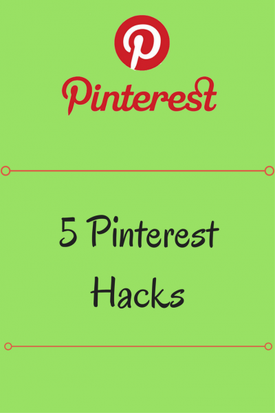 Blogging Tips - 5 Pinterest Hacks