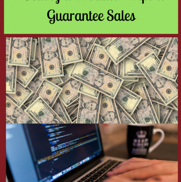 Money Making Blogging Tips - Selling a Product - Tips to Guarantee Sales