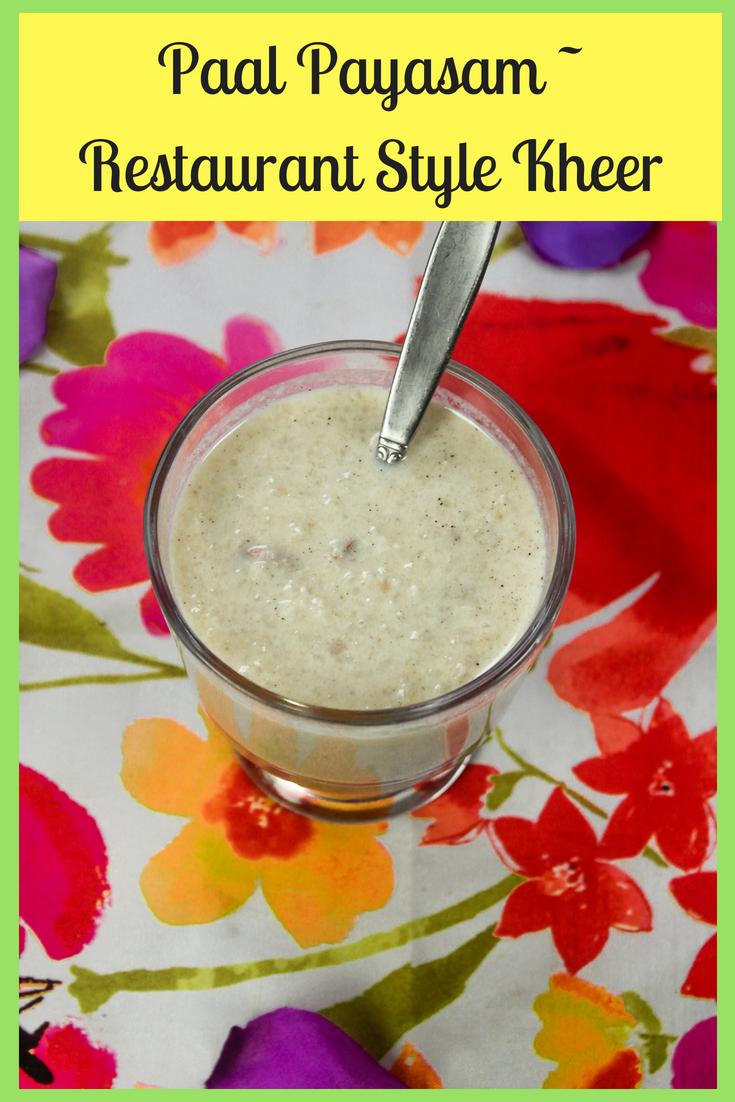 Paal Payasam - Indian Rice Pudding - Restaurant Style Kheer