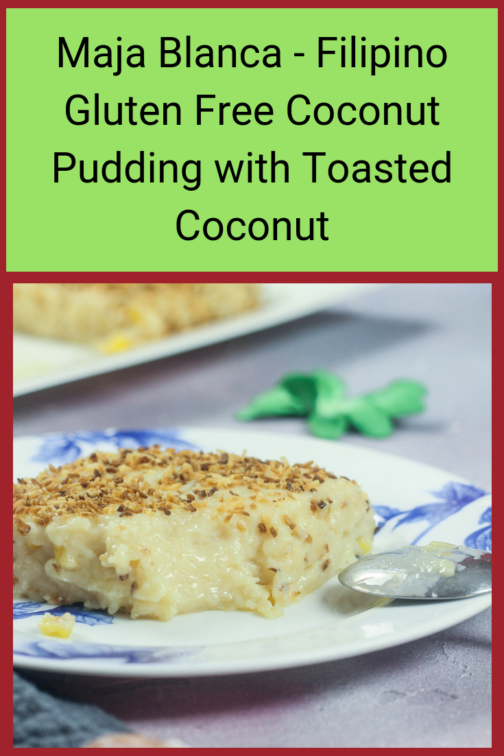 Maja Blanca - Gluten Free Filipino Coconut Pudding