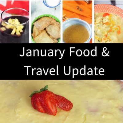January Food & Travel Update