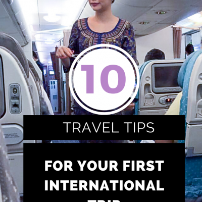 10 INTERNATIONAL TRAVEL TIPS FOR YOUR FIRST TRIP ABROAD