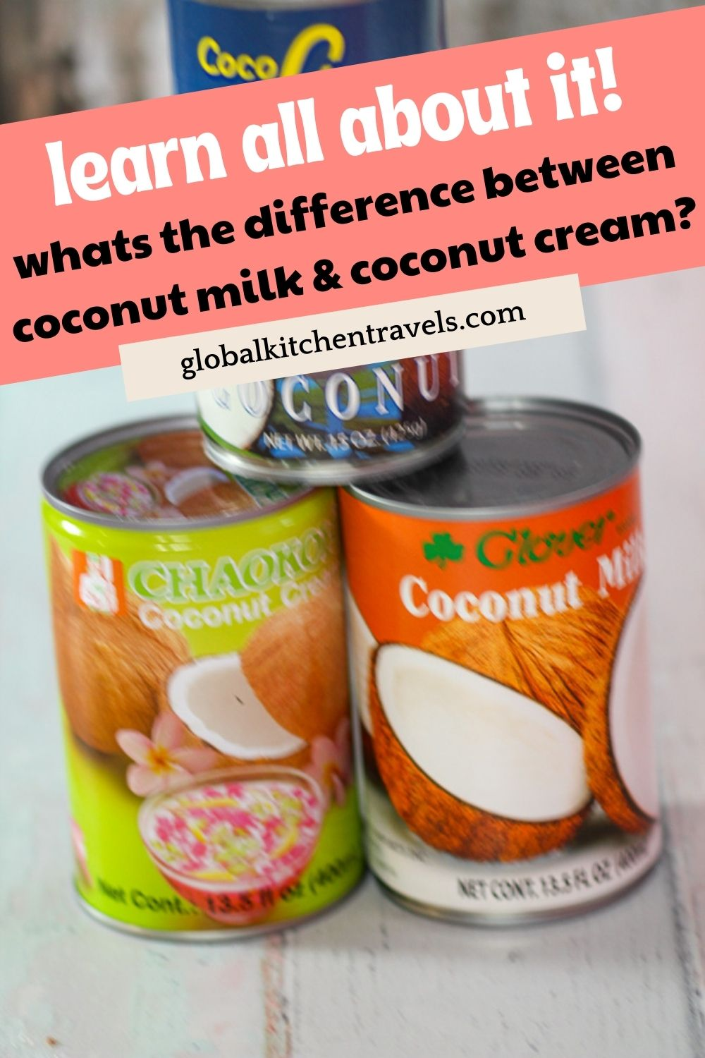 cans of coconut milk, coconut cream and cream of coconut with text