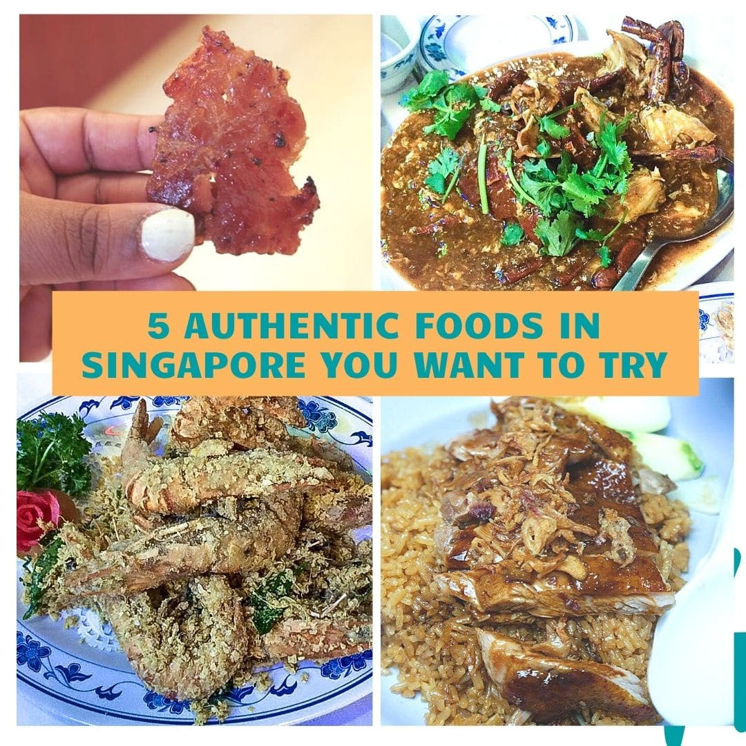 5 Must-Eat-Foods in Singapore